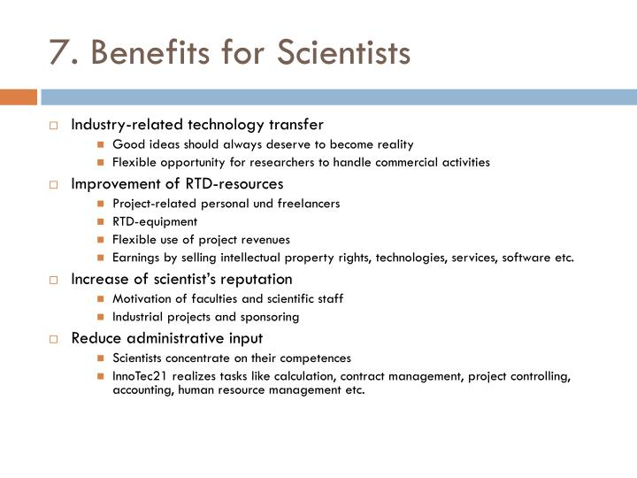 7. Benefits for Scientists