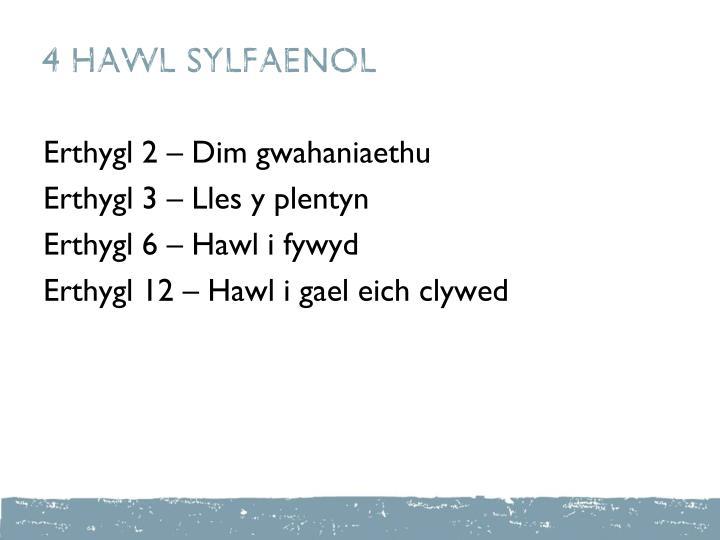 4 HAWL SYLFAENOL