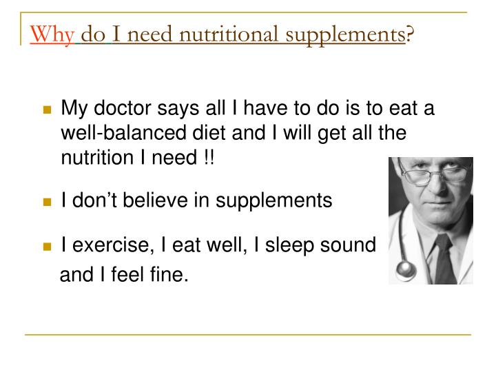 Why do i need nutritional supplements