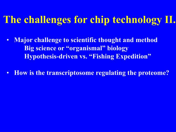 The challenges for chip technology II.
