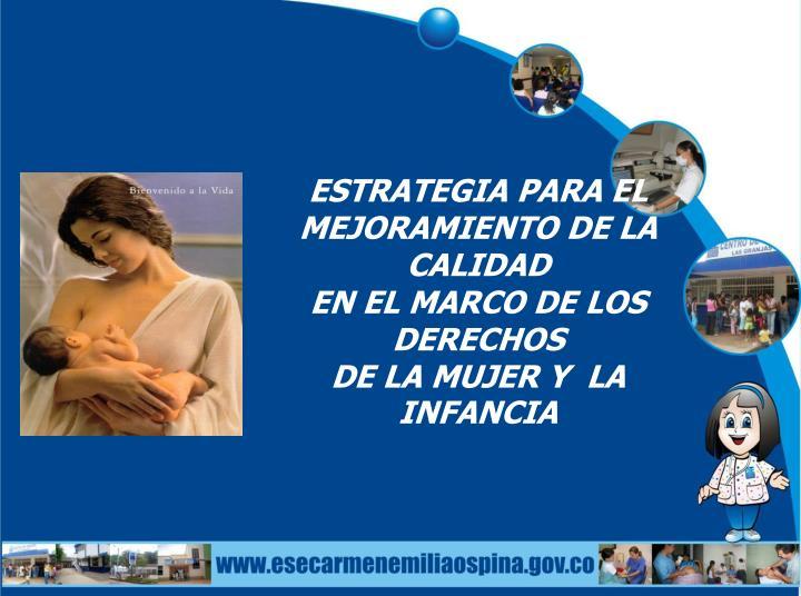 Estrategia para el mejoramiento de la calidad en el marco de los derechos de la mujer y la infancia
