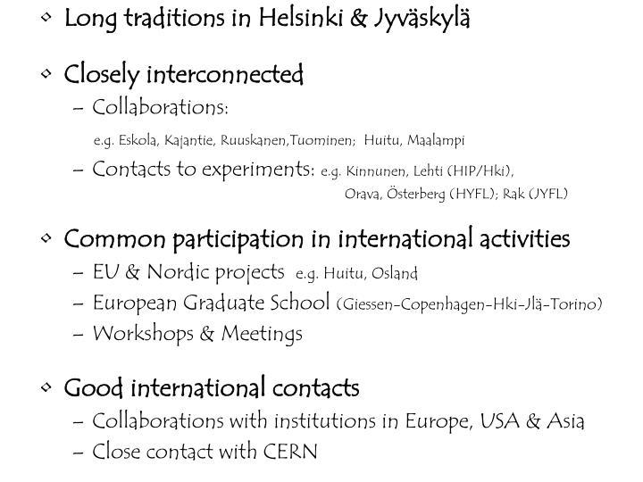 Long traditions in Helsinki & Jyväskylä