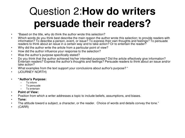 Question 2 how do writers persuade their readers