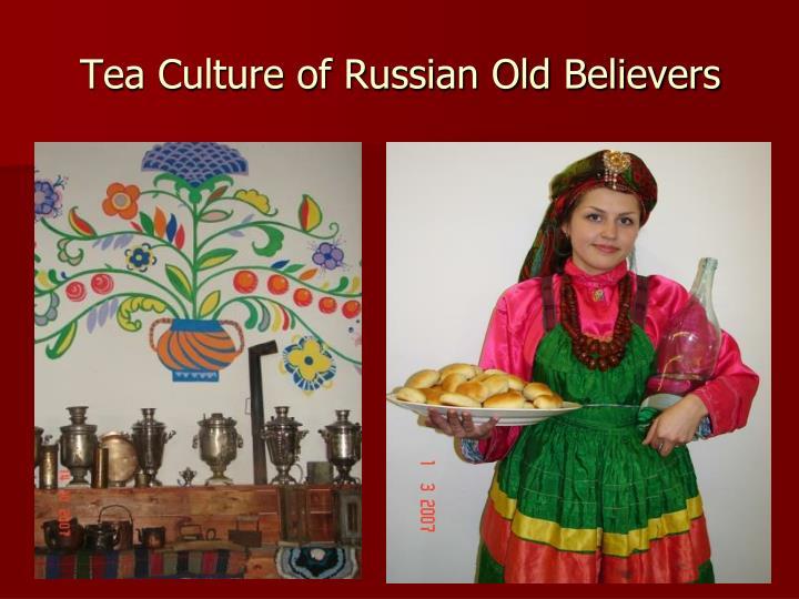 Tea Culture of Russian Old Believers