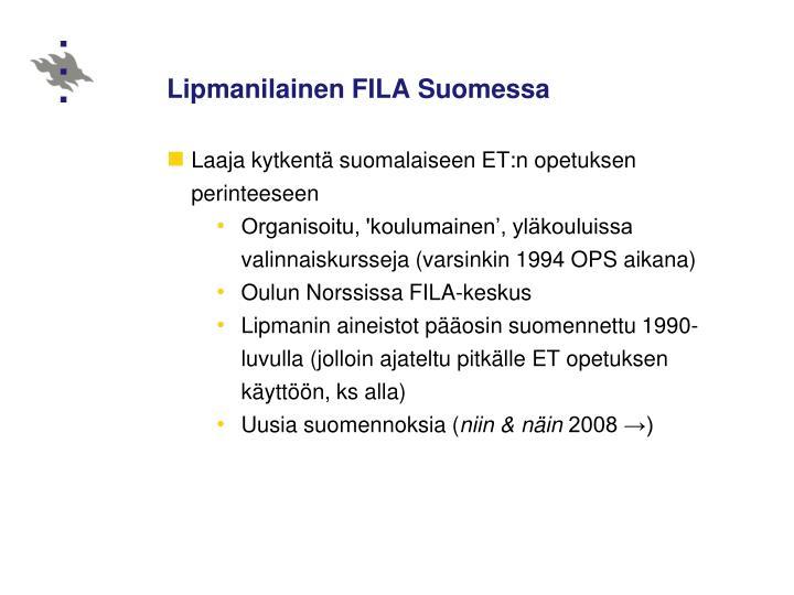 Lipmanilainen FILA Suomessa