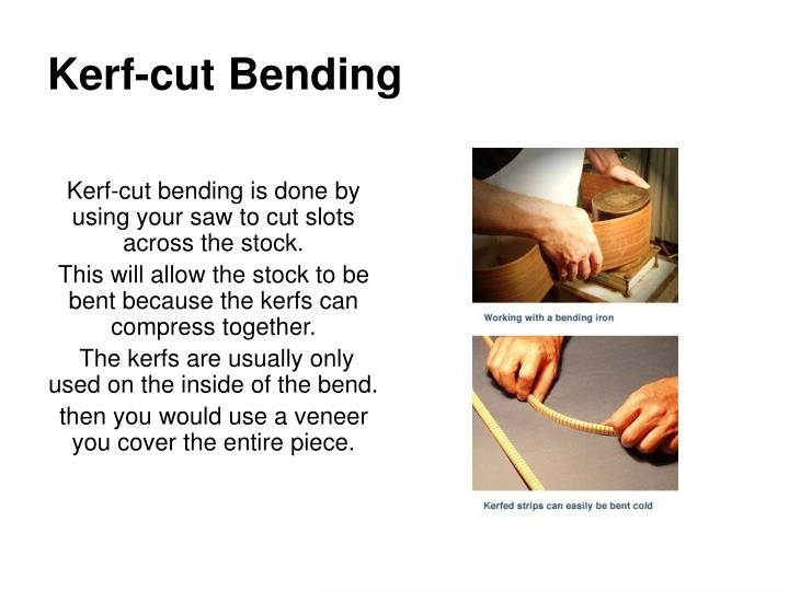 Kerf-cut Bending