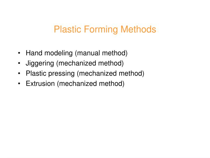 Plastic Forming Methods