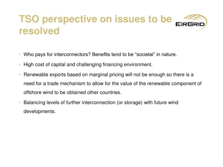 TSO perspective on issues to be resolved