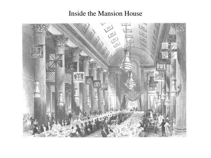Inside the Mansion House