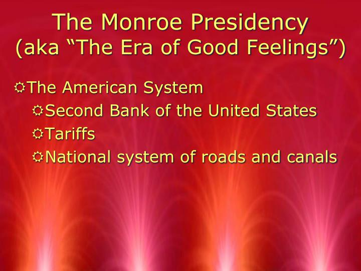 discuss nationalism in the era of good feelings essay Era of good feeling essay - 1817 to 1825—a period of time that oversaw the presidency of the 5th us president, james monroe, whose term in office later became known as.