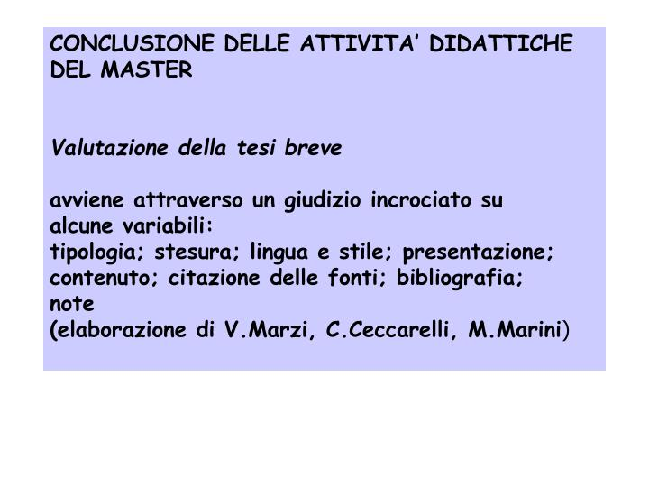 CONCLUSIONE DELLE ATTIVITA' DIDATTICHE DEL MASTER
