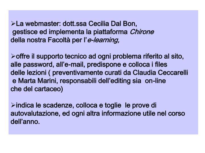 La webmaster: dott.ssa Cecilia Dal Bon,