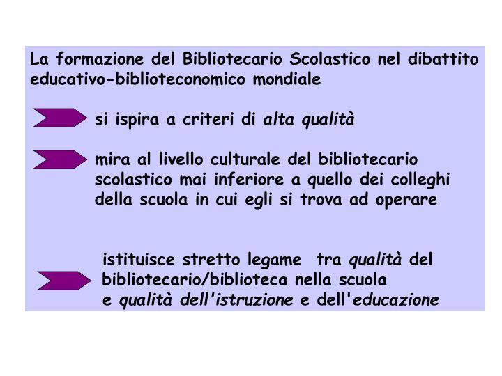 La formazione del Bibliotecario Scolastico nel dibattito educativo-biblioteconomico mondiale