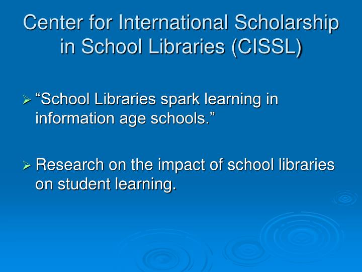 Center for international scholarship in school libraries cissl