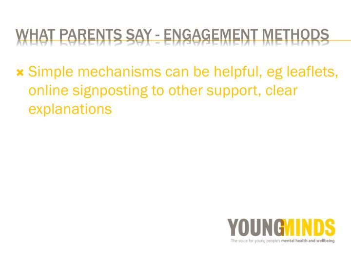 Simple mechanisms can be helpful, eg leaflets, online signposting to other support, clear explanations