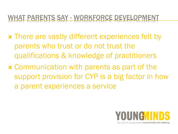 There are vastly different experiences felt by parents who trust or do not trust the qualifications & knowledge of practitioners