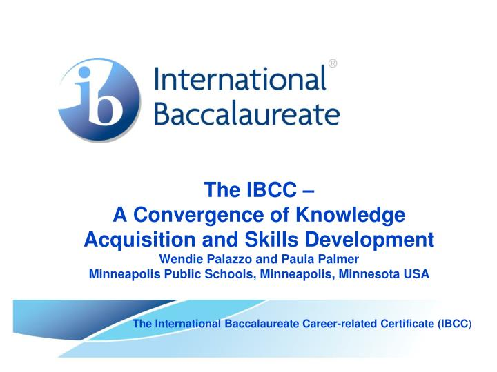 The international baccalaureate career related certificate ibcc