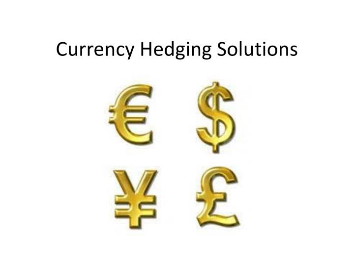 quiz on currency hedging Currency risk hedging is neither difficult nor time consuming fintech technologies and services provide a degree of automation to manage your financial needs that, until a few years ago, were only available for big companies these technologies help you to manage your currency needs in a simple.
