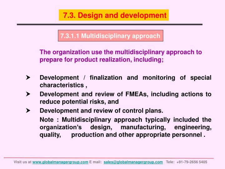 The organization use the multidisciplinary approach to      prepare for product realization, including;