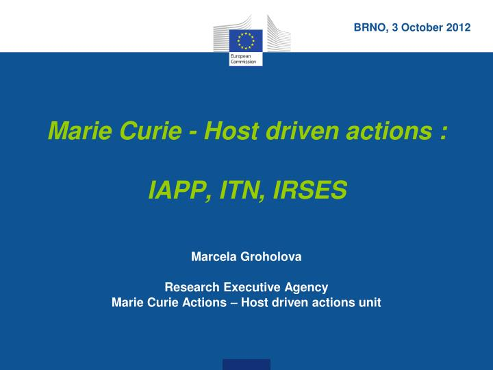 marcela groholova research executive agency marie curie actions host driven actions unit n.