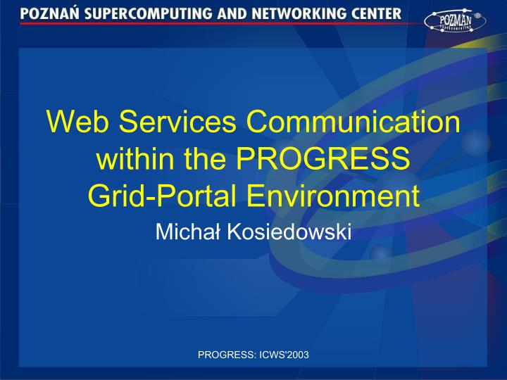 web services communication within the progress grid portal environment n.