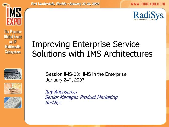 improving enterprise service solutions with ims architectures n.