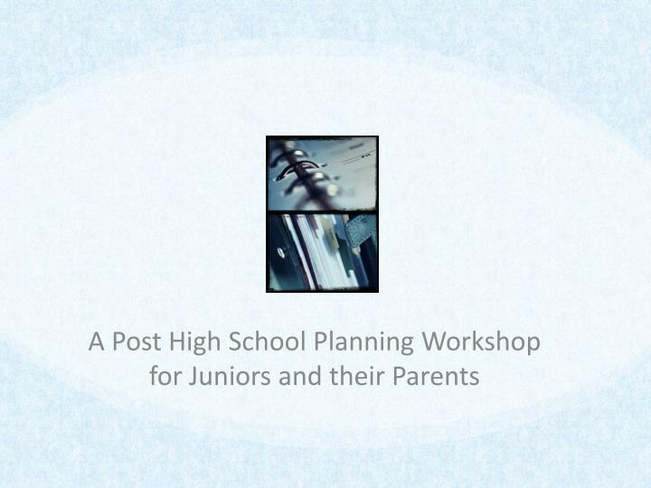 A post high school planning workshop for juniors and their parents