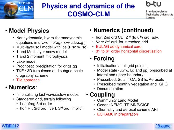 Physics and dynamics of the cosmo clm