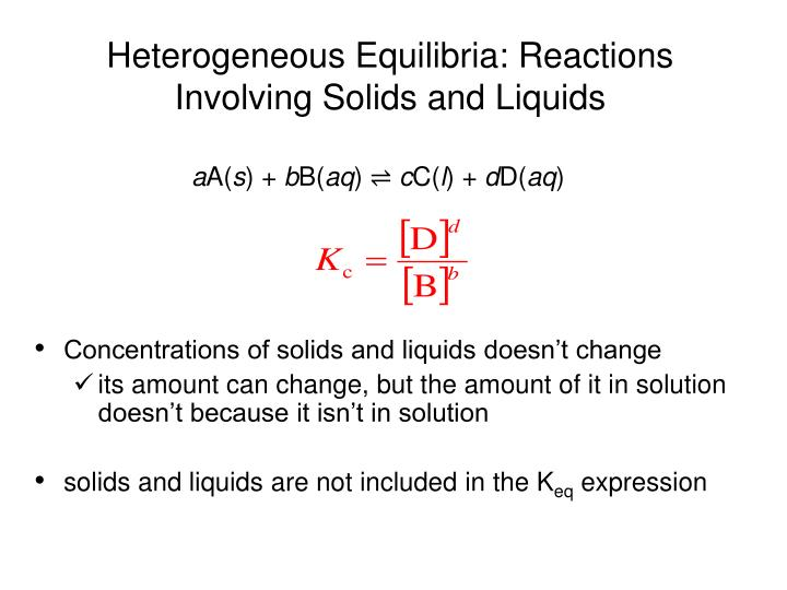 Heterogeneous Equilibria: Reactions Involving Solids and Liquids