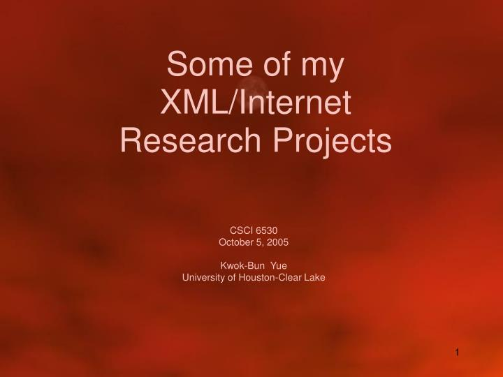 some of my xml internet research projects n.