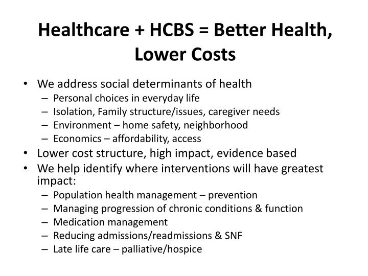 Healthcare + HCBS = Better Health, Lower Costs
