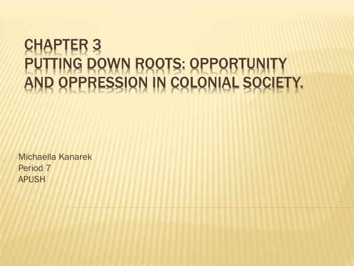 PPT - Chapter 3 Putting down roots: Opportunity and