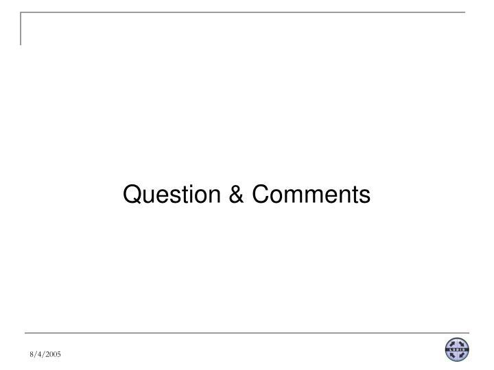 Question & Comments