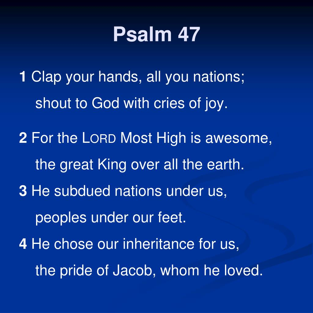 Ppt Psalm 47 Powerpoint Presentation Free Download Id 3517188 I can make your hands clap. ppt psalm 47 powerpoint presentation