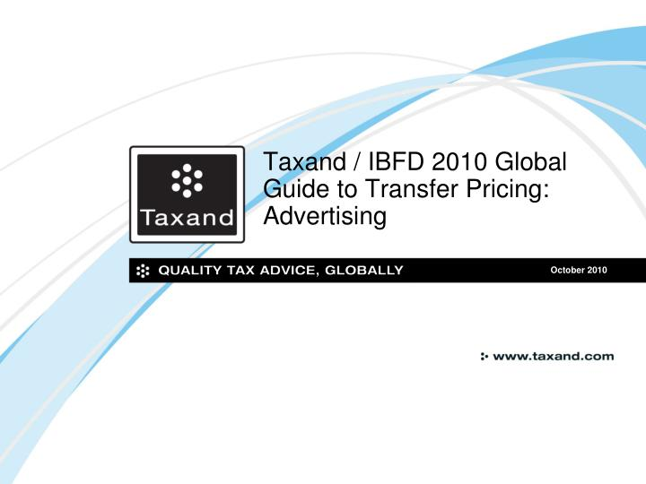 taxand ibfd 2010 global guide to transfer pricing advertising