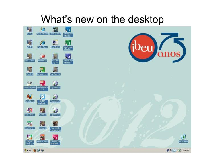 What s new on the desktop