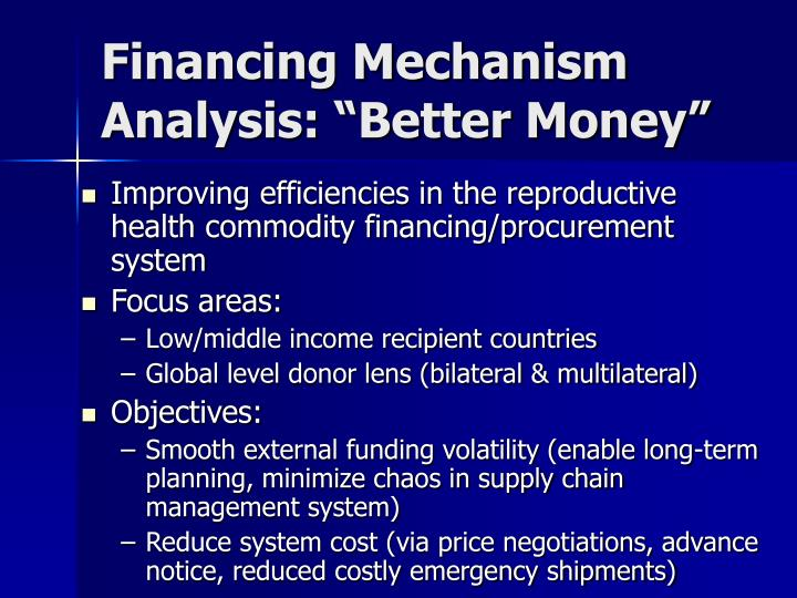 "Financing Mechanism Analysis: ""Better Money"""