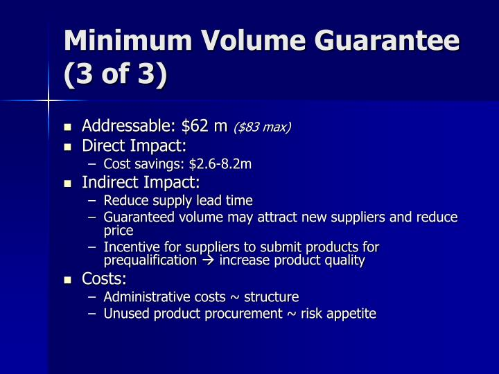 Minimum Volume Guarantee (3 of 3)