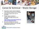 career technical waste storage