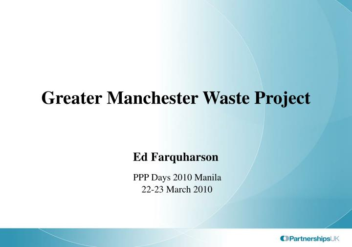 Greater manchester waste project