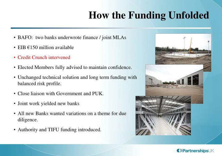 How the Funding Unfolded