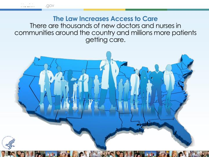 The Law Increases Access to Care