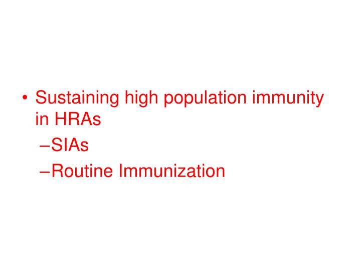 Sustaining high population immunity in HRAs