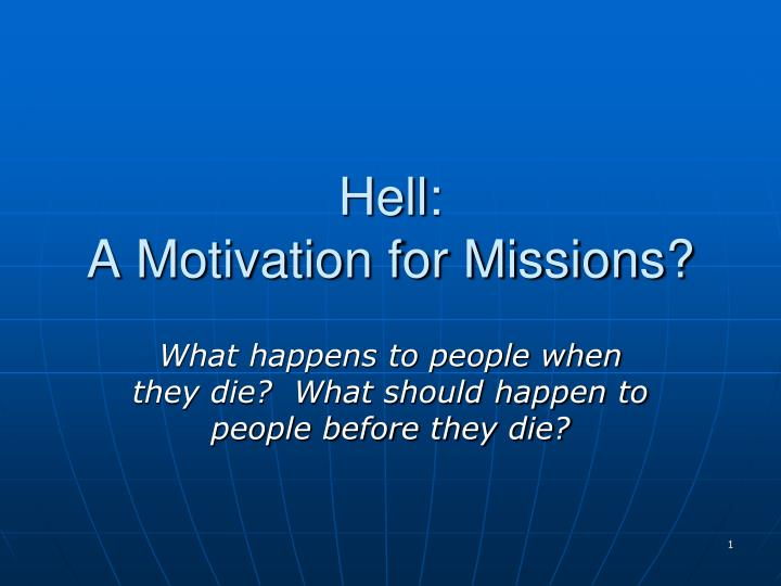 hell a motivation for missions n.