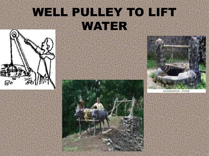 WELL PULLEY TO LIFT WATER