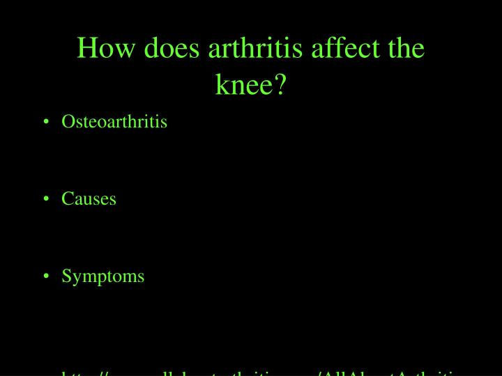 How does arthritis affect the knee?