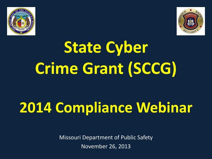 state cyber crime grant sccg 2014 compliance webinar n.