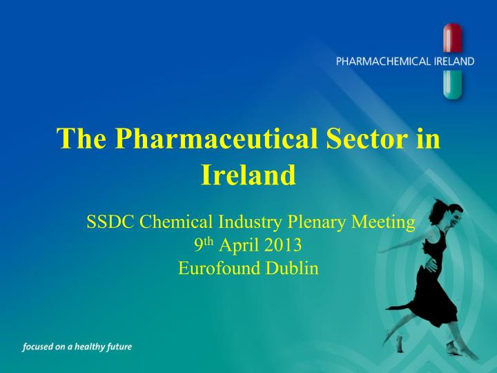 The pharmaceutical sector in ireland