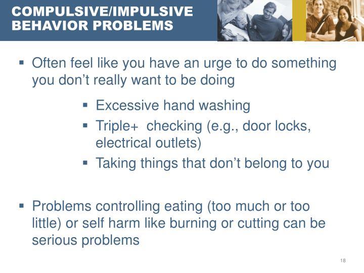 COMPULSIVE/IMPULSIVE BEHAVIOR PROBLEMS