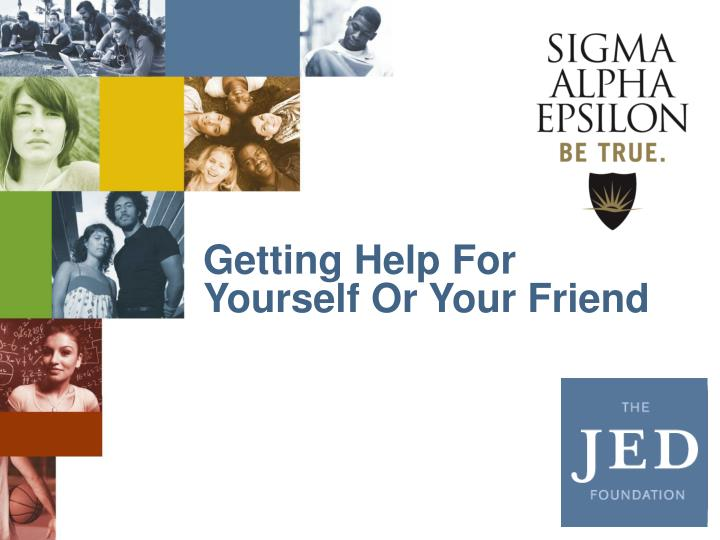 Getting Help For Yourself Or Your Friend